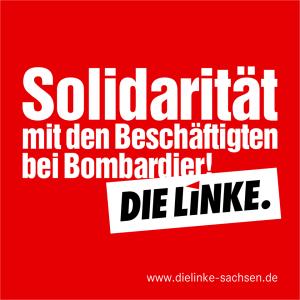 Solidarität mit Beschäftigten_Bombardier